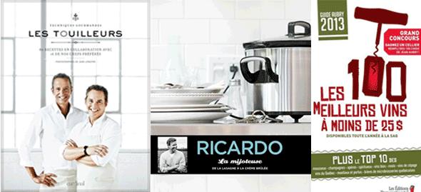 Livre cuisine Les Touilleurs, La Mijoteuse Ricardo, Les 100 meilleurs vins Guide Aubry 2013 | Blog Montreal Addicts