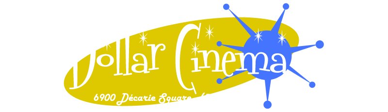 Dollar Cinéma | Cinéma pas cher | Blog Montreal Addicts