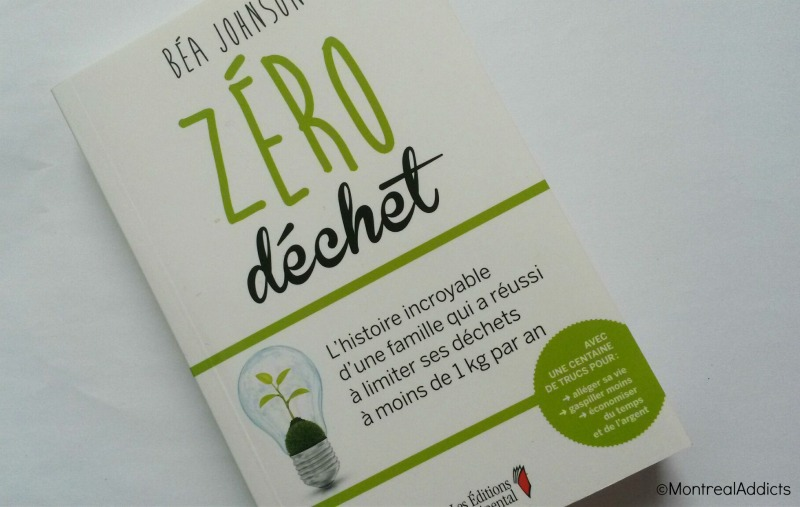 Zéro dechets Bea Johnson - Blog Montreal Addicts