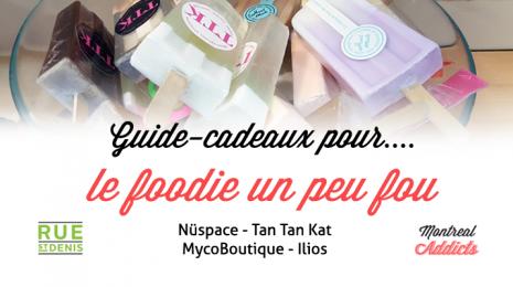 Idées-cadeaux pour foodies à Montréal | Blog Montreal Addicts